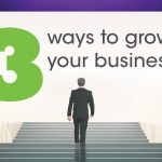 3 Ways To Grow Your Business
